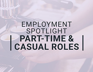 Spotlight on part-time, contract and casual work
