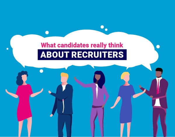 Candidates reveal what they really think about recruiters