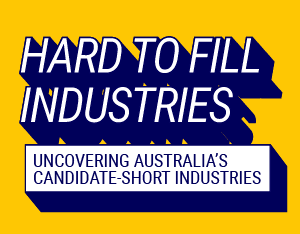 The hardest-to-fill industries in Australia