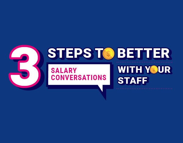 3 steps to better salary conversations with your staff