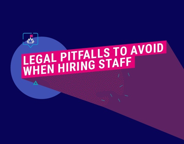 WATCH: Legal pitfalls to avoid when hiring staff